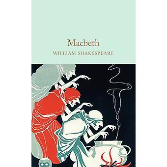 Macbeth (nieuwe editie) van William Shakespeare - 9781909621886 boek