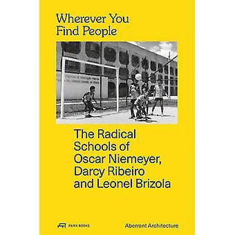 Wherever You Find People - The Radical Schools of Oscar Niemeyer - Dar