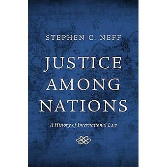 Sprawiedliwości wśród Narodów - historia prawa międzynarodowego przez Stephena C. N