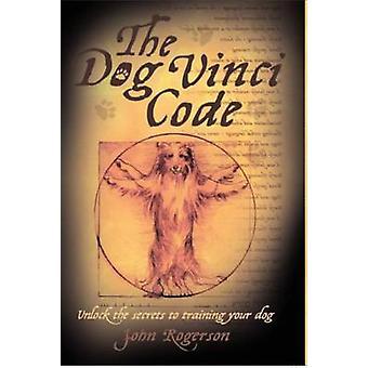 The Dog Vinci Code by John Rogerson - 9781843583073 Book