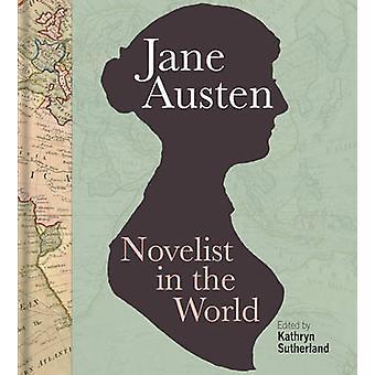 Jane Austen - romancier dans le monde par Kathryn Sutherland - 9781851244