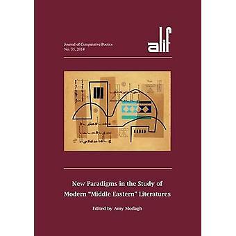 Alif 35 - nouveaux paradigmes dans l'étude de la Litera - Moyen Orient - moderne
