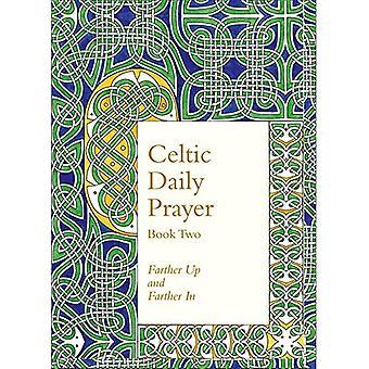 Celte prière quotidienne: Book Two: plus loin vers le haut et plus loin (communauté de Northumbrie): 2