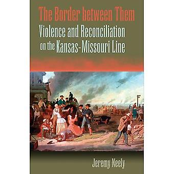 The Border between Them: Violence and Reconciliation on the Kansas-Missouri Line