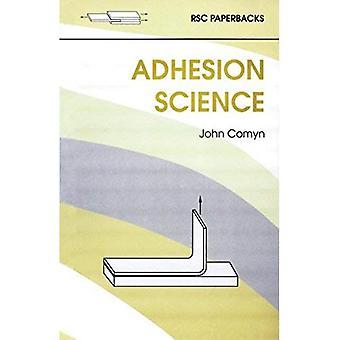 Adhesion Science (RSC Paperbacks)