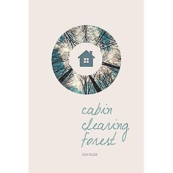 Cabin, Clearing, Forest (UAP - The Alaska Literary Series)