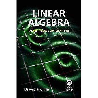 Linear Algebra: Concepts and Applications