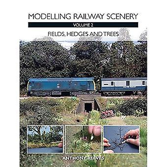 Modelowanie dekoracje kolejowe: Tom 2: pola, żywopłoty, drzewa