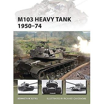 M103 Heavy Tank, 1950-74 (New Vanguard)