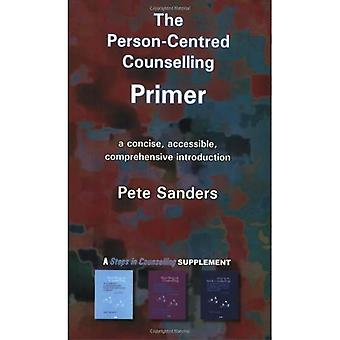 The Person-centred Counselling Primer: A Steps in Counselling Supplement (Counselling Primers): A Steps in Counselling Supplement (Counselling Primers)