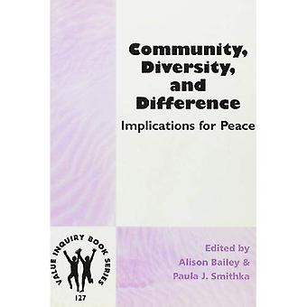 Community, Diversity and Difference: Implications for Peace (Value Inquiry Book Series / Philosophy of Peace)