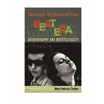 Women Writers of the Beat Era: Autobiograhy and Intertextuality (Cultural Frames, Framing Culture)