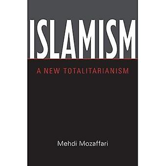 Islamism: A New Totalitarianism