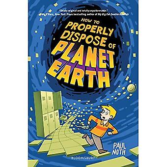 How to Properly Dispose of� Planet Earth