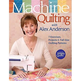Machine Quilting with Alex Anderson by Alex Anderson - 9781571203762