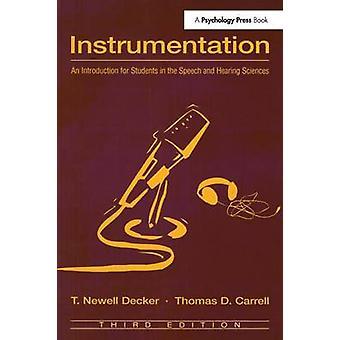 Strumentazione un'introduzione per gli studenti nel discorso e scienze di udienza da Newell Decker & T.