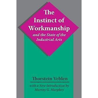 Instinkt av utførelse og delstaten industrielle kunst av Veblen & Thorstein