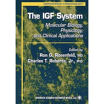 The IGF System  Molecular Biology Physiology and Clinical Applications by Rosenfeld & Ron G.
