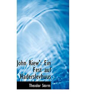 John Riew Ein Fest auf Haderslevhuus by Storm & Theodor