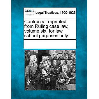 Contracts  reprinted from Ruling case law volume six for law school purposes only. by Multiple Contributors & See Notes
