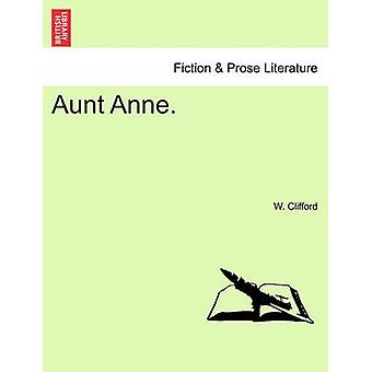Aunt Anne. by Clifford & W.