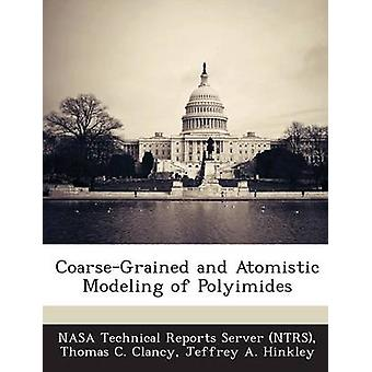 CoarseGrained and Atomistic Modeling of Polyimides by NASA Technical Reports Server NTRS