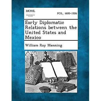 Tidlig diplomatiske forbindelser mellom USA og Mexico av Manning & William Ray