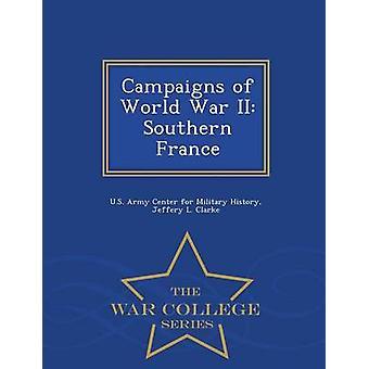 Kampagnen des zweiten Weltkriegs südlichen Frankreich War College-Serie von US Army Center für Militärgeschichte