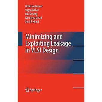 Minimera och utnyttja läckage i VLSI Design av Jayakumar & Nikhil