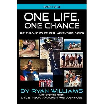 One Life One Chance the Chronicles of Our AdventureCation Part 1 of 2 by Williams & Ryan