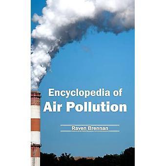 Encyclopedia of Air Pollution by Brennan & Raven