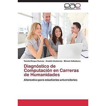 Diagnostico de Computacion En Carreras de Humanidades by Roque Cuevas Yamilet