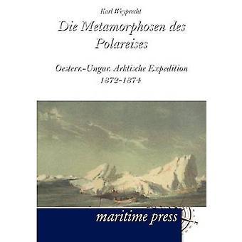 Die Metamorphosen des Polareises by Weyprecht & Karl