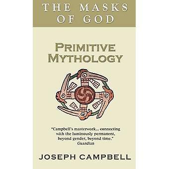 Primitive Mythology by Joseph Campbell - 9780285640559 Book