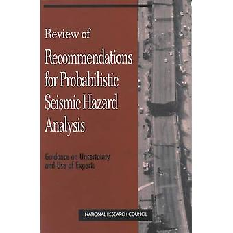 Review of Recommendations for Probabilistic Seismic Hazard Analysis -