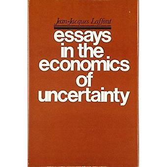 Essays in the Economics of Uncertainty by Jean-Jacques Laffont - 9780