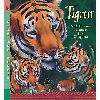 Tigress by Nick Dowson - Jane Chapman - 9780763633141 Book