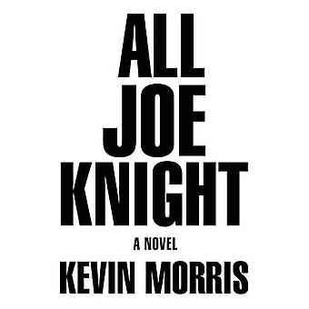 All Joe Knight by Kevin Morris - 9780802125781 Book