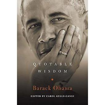 Barack Obama - Quotable Wisdom by Carol Kelly-Gangi - 9781454928355 Bo