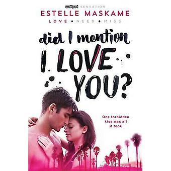 Did I Mention I Love You? by Estelle Maskame - 9781492632153 Book