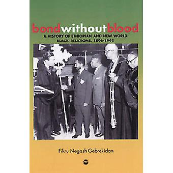Bond without Blood - A History of Ethiopian and Caribbean Relations -1