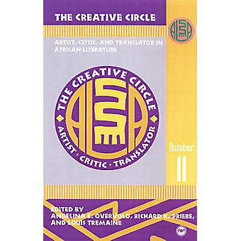 The Creative Circle - Artist - Critic and Translator in African Litera
