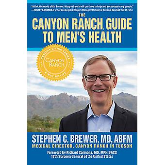 The Canyon Ranch Guide to Men's Health - A Doctor's Prescription for M
