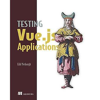 Testing Vue.js Applications by Testing Vue.js Applications - 97816172