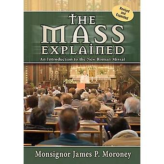 The Mass Explained by James P Moroney - 9780899421049 Book