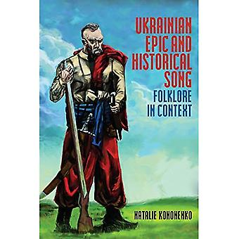 Ukrainian Epic and Historical Song: Folklore in Context