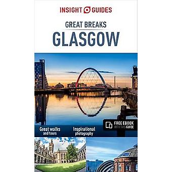 Insight Guides - Great Breaks Glasgow (3rd edition) by APA Publication