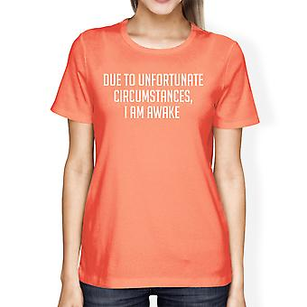 Unfortunate Circumstances Woman Peach Shirt Funny Typographic Tee