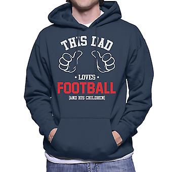 This Dad Loves Football And His Children Men's Hooded Sweatshirt