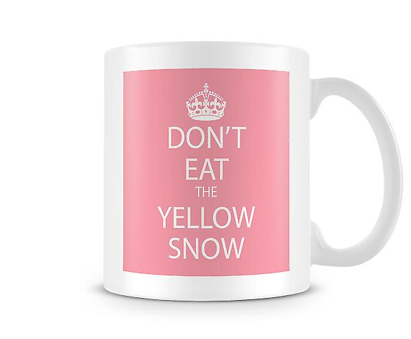 Don't Eat The Yellow Snow Printed Mug